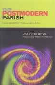 The Postmodern Parish: New Ministry for a New Era Jim Kitchens
